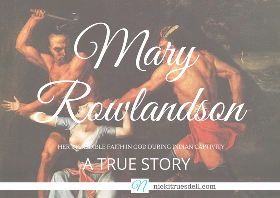 The Incredible Faith of Mary Rowlandson