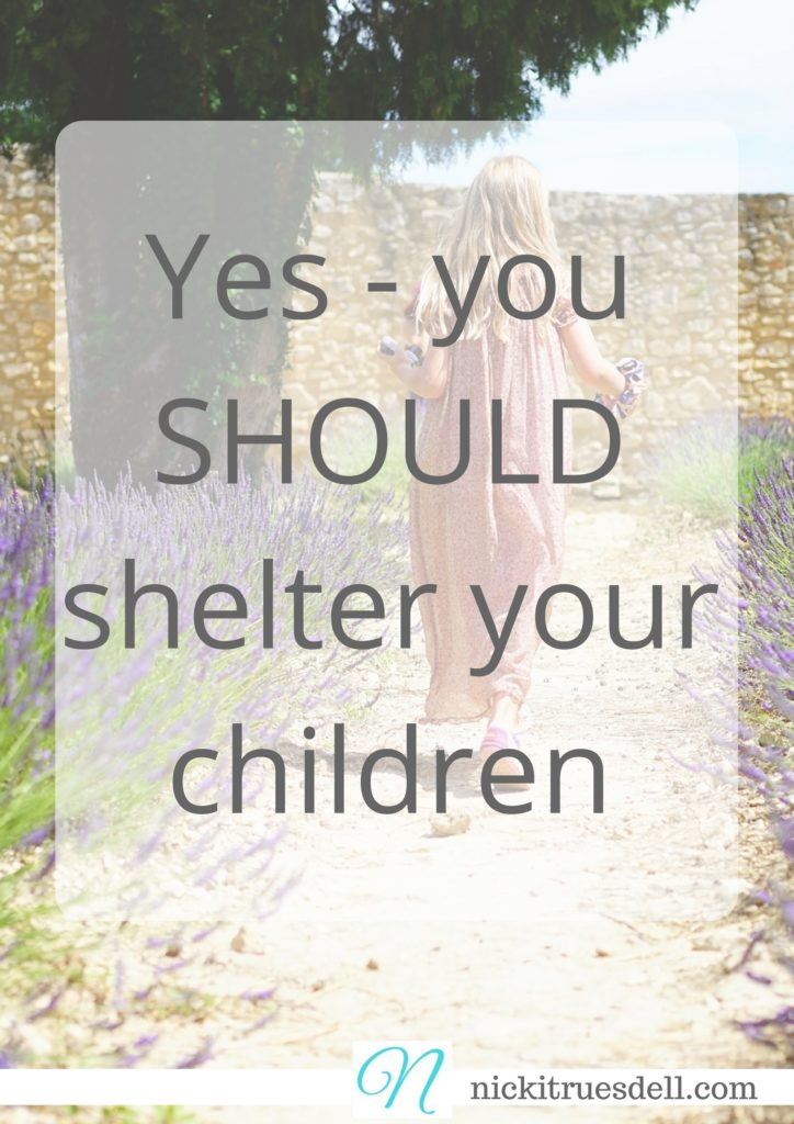 Do we care more about our children than we do our pets or plants? Will go the extra mile to shelter and protect them? Many say we shouldn't. I beg to differ.