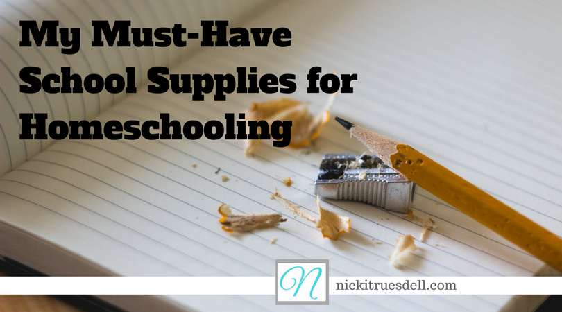 My Must-Have School Supplies for Homeschooling