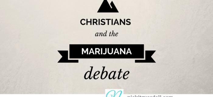 Christians and the Marijuana Debate