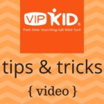 vipkid tips and tricks
