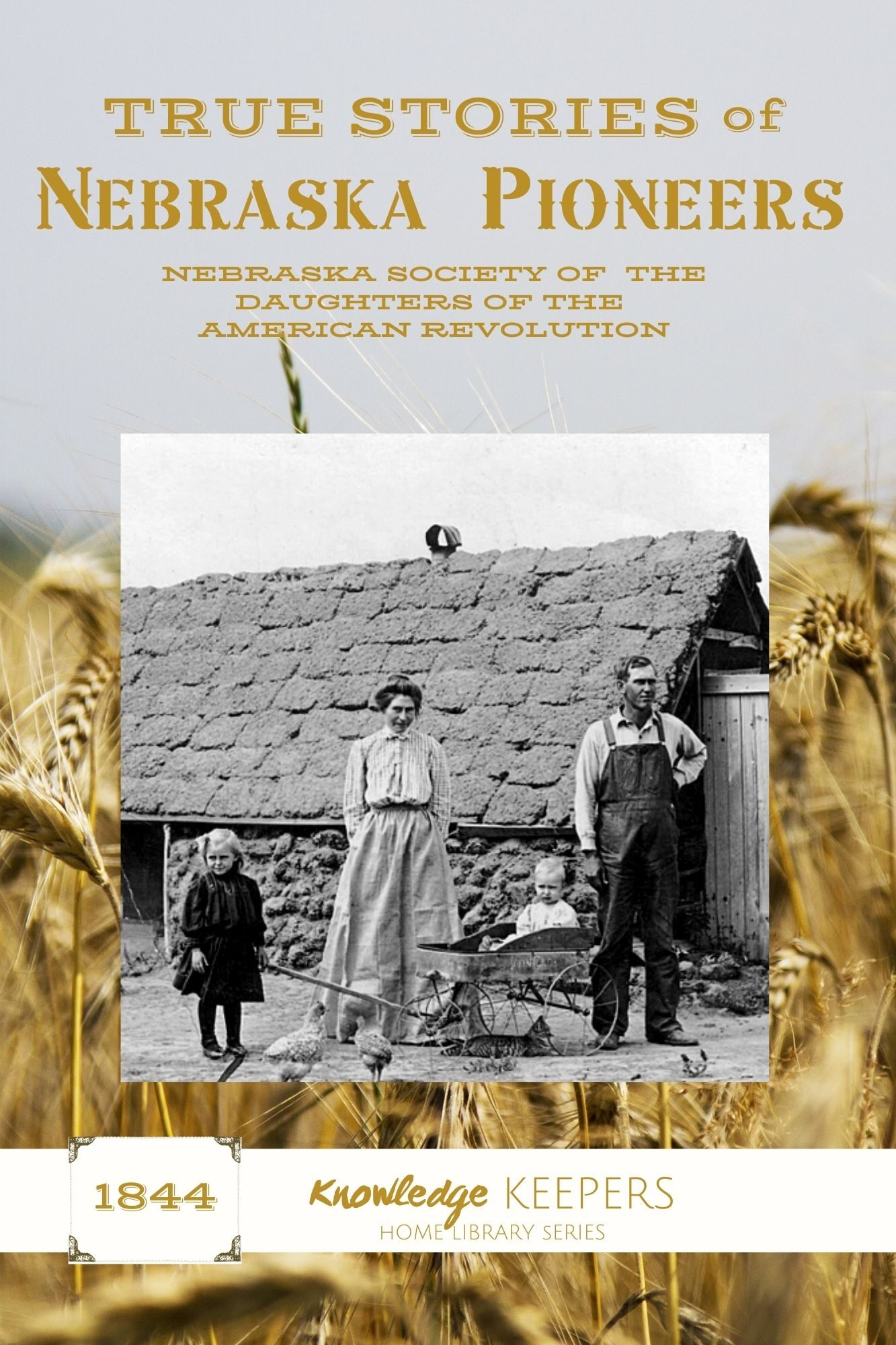 True Stories of Nebraska Pioneers Nicki Truesdell
